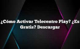 ¿Cómo Activar Telecentro Play? ¿Es Gratis? Descargar
