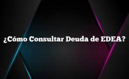 ¿Cómo Consultar Deuda de EDEA?