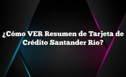 ¿Cómo VER Resumen de Tarjeta de Crédito Santander Río?