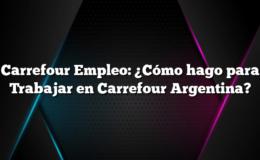 Carrefour Empleo: ¿Cómo hago para Trabajar en Carrefour Argentina?