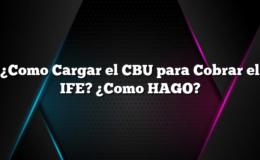 ¿Como Cargar el CBU para Cobrar el IFE? ¿Como HAGO?