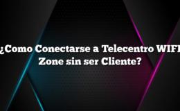 ¿Como Conectarse a Telecentro WIFI Zone sin ser Cliente?