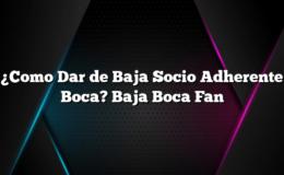 ¿Como Dar de Baja Socio Adherente Boca? Baja Boca Fan