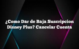 ¿Como Dar de Baja Suscripcion Disney Plus? Cancelar Cuenta