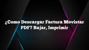 ¿Como Descargar Factura Movistar PDF? Bajar, Imprimir