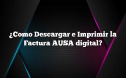 ¿Como Descargar e Imprimir la Factura AUSA digital?