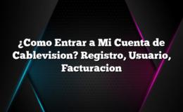 ¿Como Entrar a Mi Cuenta de Cablevision? Registro, Usuario, Facturacion