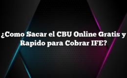 ¿Como Sacar el CBU Online Gratis y Rapido para Cobrar IFE?