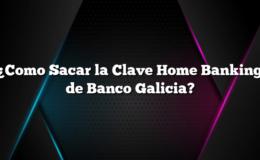 ¿Como Sacar la Clave Home Banking de Banco Galicia?