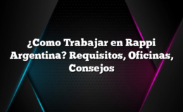 ¿Como Trabajar en Rappi Argentina? Requisitos, Oficinas, Consejos