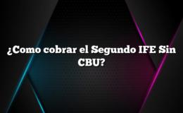 ¿Como cobrar el Segundo IFE Sin CBU?