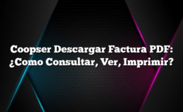 Coopser Descargar Factura PDF: ¿Como Consultar, Ver, Imprimir?
