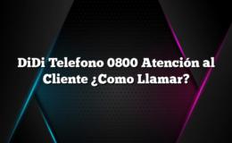 DiDi Telefono 0800 Atención al Cliente ¿Como Llamar?