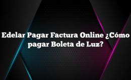Edelar Pagar Factura Online ¿Cómo pagar Boleta de Luz?