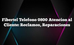 Fibertel Telefono 0800 Atencion al Cliente: Reclamos, Reparaciones