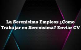 La Serenísima Empleos ¿Como Trabajar en Serenísima? Enviar CV