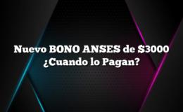 Nuevo BONO ANSES de $3000 ¿Cuando lo Pagan?