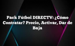 Pack Fútbol DIRECTV: ¿Cómo Contratar? Precio, Activar, Dar de Baja