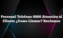 Personal Telefono 0800 Atención al Cliente ¿Como Llamar? Reclamos
