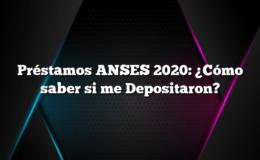 Préstamos ANSES 2020: ¿Cómo saber si me Depositaron?