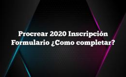 Procrear 2020 Inscripción Formulario ¿Como completar?