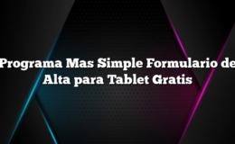 Programa Mas Simple Formulario de Alta para Tablet Gratis