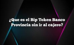¿Que es el Bip Token Banco Provincia sin ir al cajero?