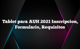 Tablet para AUH 2021 Inscripcion, Formulario, Requisitos