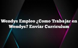 Wendys Empleo ¿Como Trabajar en Wendys? Enviar Currículum